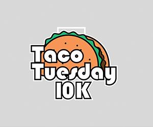 Taco Tuesday 10k