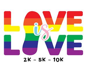 Love is Love 2k | 5k | 10k