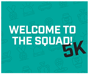 Welcome to the Squad 5k